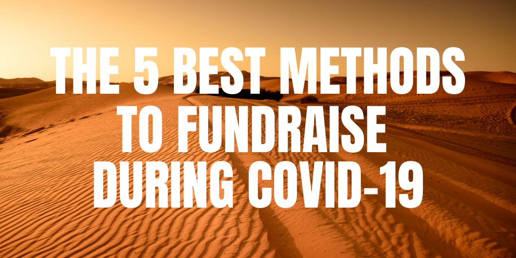 The 5 Best Methods To Fundraise During Covid-19