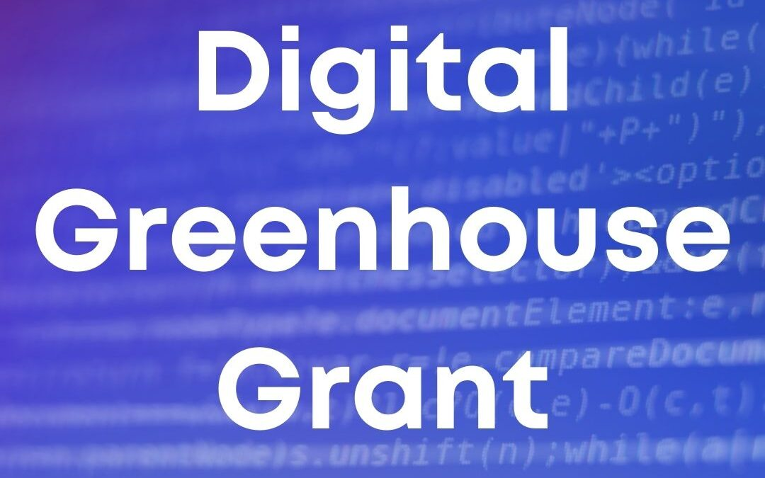 Digital Greenhouse Grant